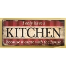 I only have a Kitchen Sign